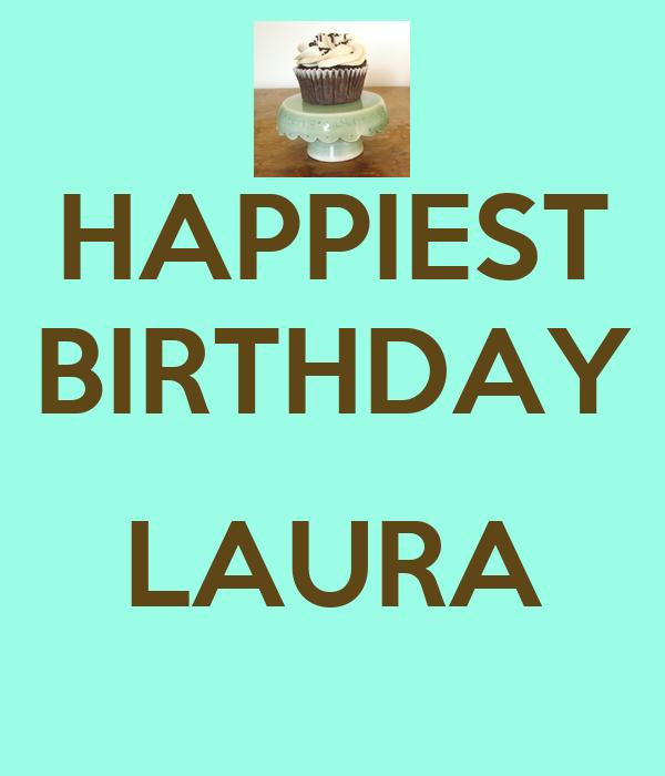 HAPPIEST BIRTHDAY  LAURA