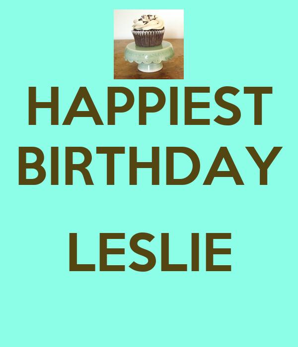 HAPPIEST BIRTHDAY  LESLIE