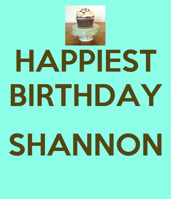 HAPPIEST BIRTHDAY  SHANNON