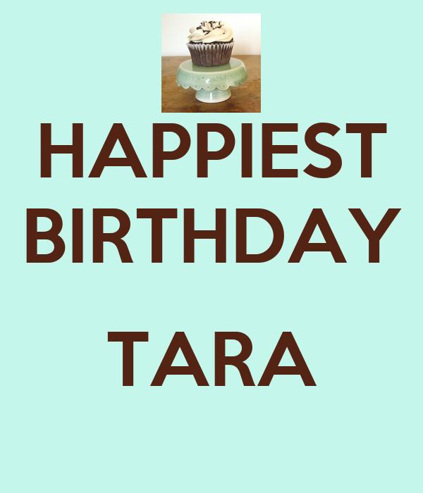 HAPPIEST BIRTHDAY  TARA