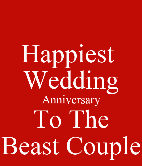 Happiest  Wedding Anniversary To The Beast Couple