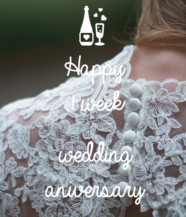 Happy 1 week  wedding aniversary