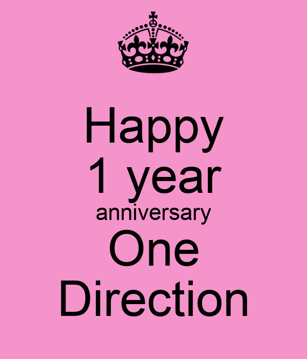 Happy 1 year anniversary One Direction