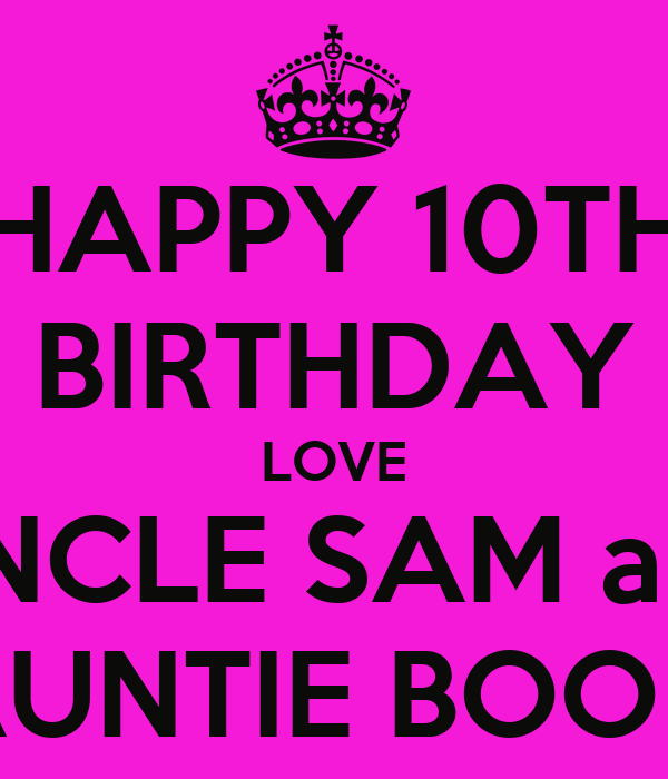 HAPPY 10TH BIRTHDAY LOVE UNCLE SAM and AUNTIE BOO x