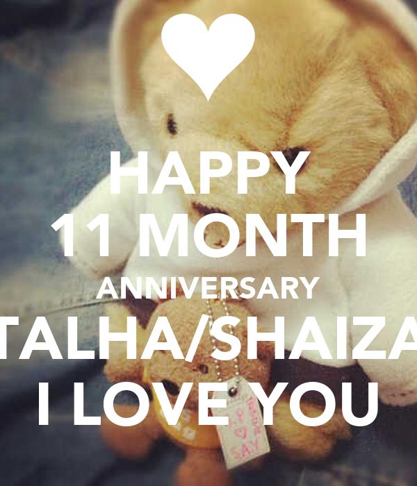 HAPPY 11 MONTH ANNIVERSARY TALHA/SHAIZA I LOVE YOU