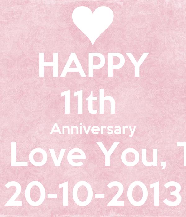HAPPY 11th  Anniversary I Love You, T 20-10-2013