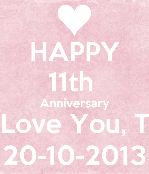 HAPPY 11th  Anniversary Love You, T 20-10-2013