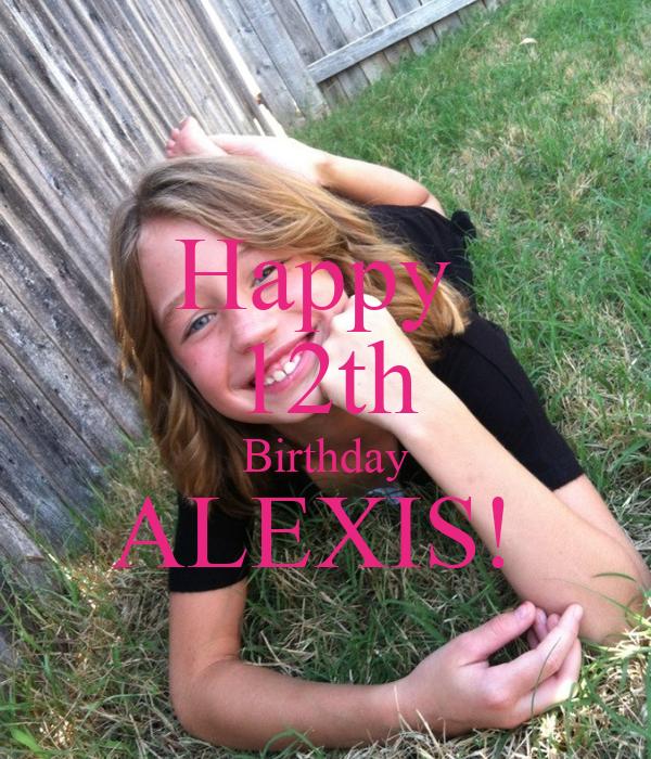 Happy  12th Birthday ALEXIS!