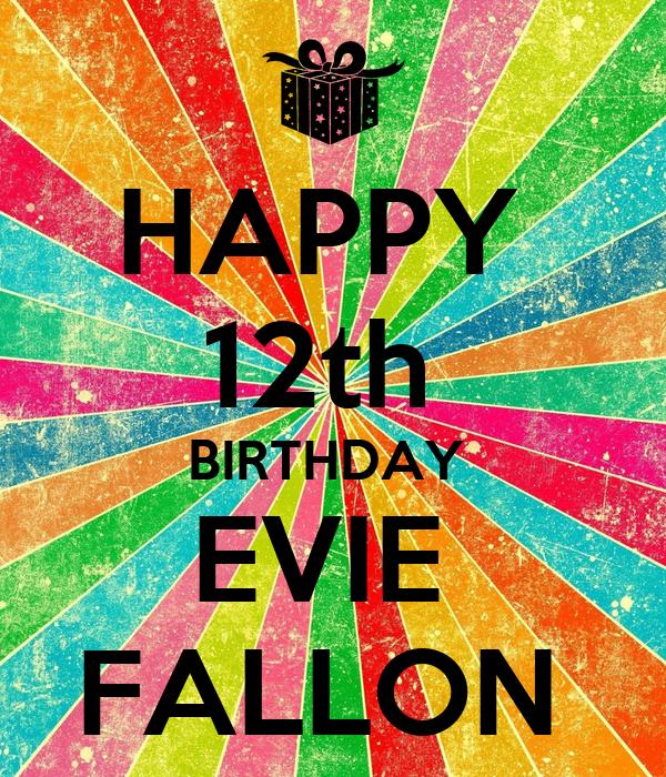 HAPPY  12th  BIRTHDAY  EVIE  FALLON