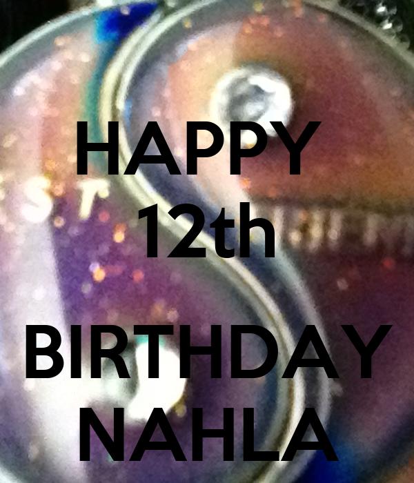 HAPPY  12th  BIRTHDAY NAHLA