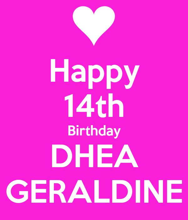 Happy 14th Birthday DHEA GERALDINE