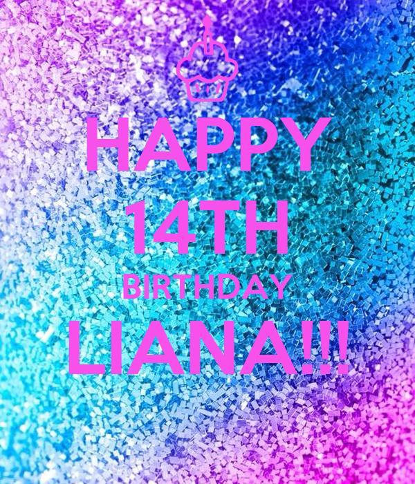 HAPPY 14TH BIRTHDAY LIANA!!!