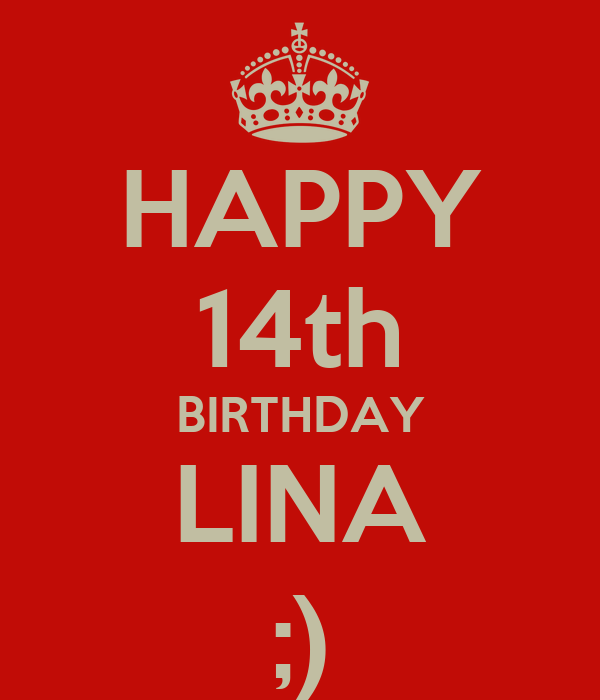 HAPPY 14th BIRTHDAY LINA ;)