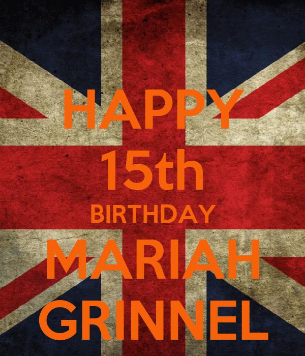 HAPPY 15th BIRTHDAY MARIAH GRINNEL
