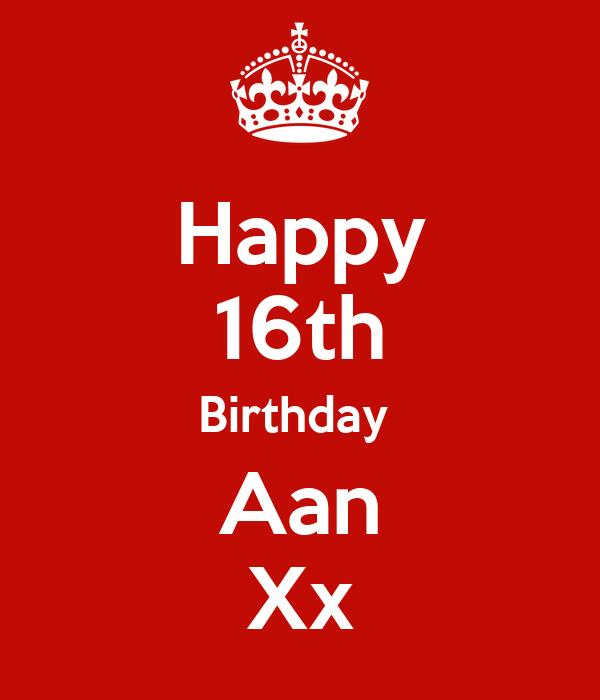 Happy 16th Birthday  Aan Xx