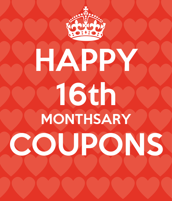 HAPPY 16th MONTHSARY COUPONS