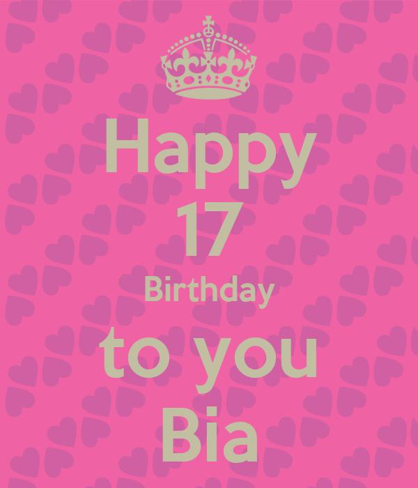 Happy 17 Birthday to you Bia