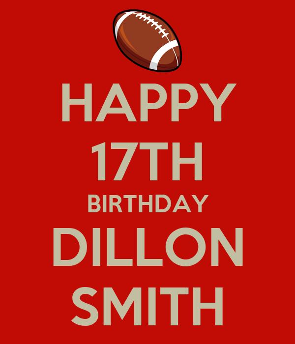HAPPY 17TH BIRTHDAY DILLON SMITH