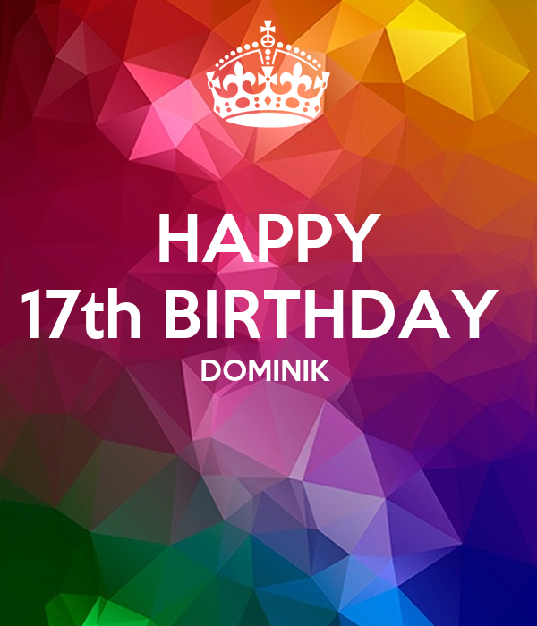 HAPPY 17th BIRTHDAY  DOMINIK