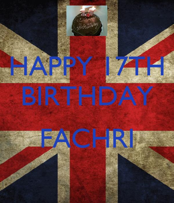 HAPPY 17TH BIRTHDAY  FACHRI