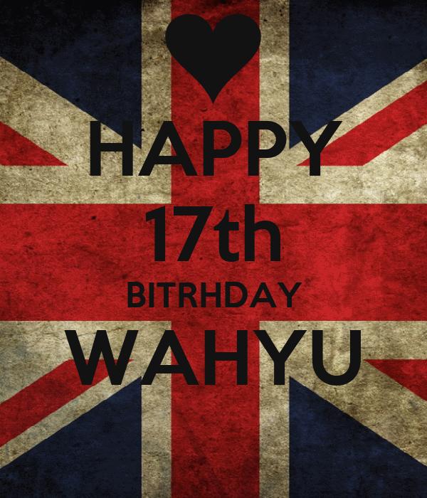 HAPPY 17th BITRHDAY WAHYU
