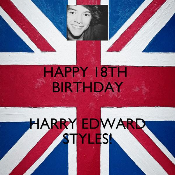 HAPPY 18TH  BIRTHDAY  HARRY EDWARD STYLES!