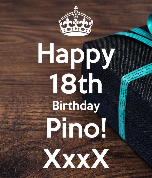 Happy 18th Birthday Pino! XxxX