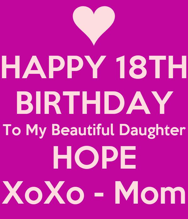 HAPPY 18TH BIRTHDAY To My Beautiful Daughter HOPE XoXo