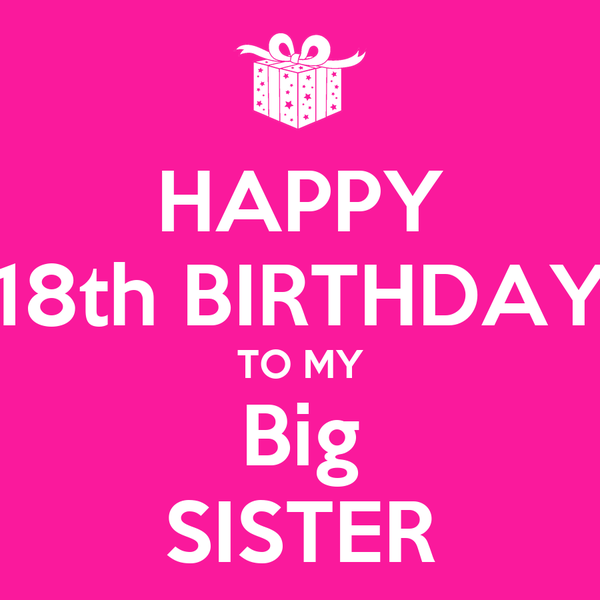 Happy 18th Birthday To My Big Sister Poster Lauren Keep Calm O Matic