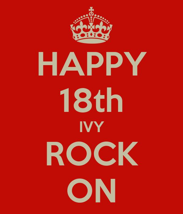 HAPPY 18th IVY ROCK ON