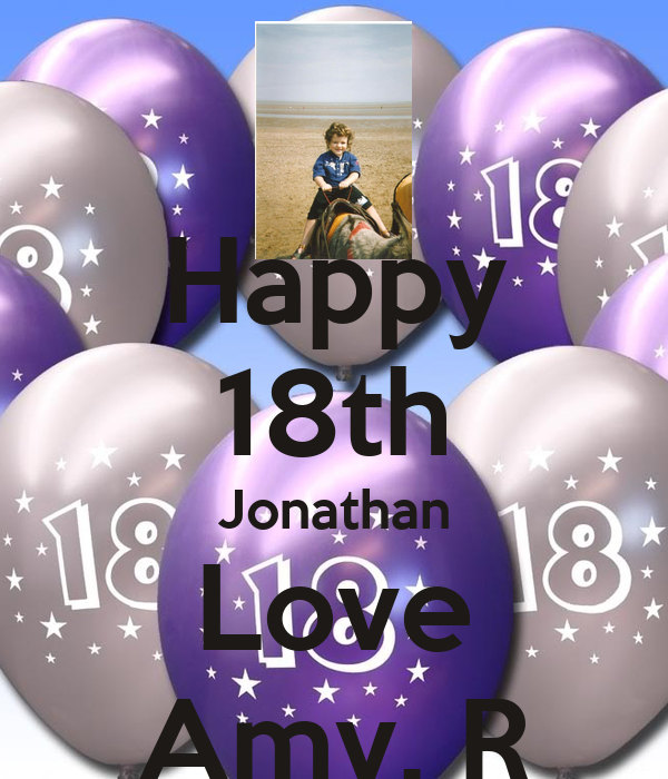 Happy 18th Jonathan Love Amy. R