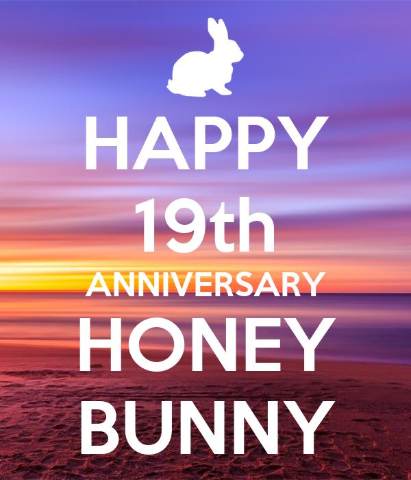 HAPPY 19th ANNIVERSARY HONEY BUNNY
