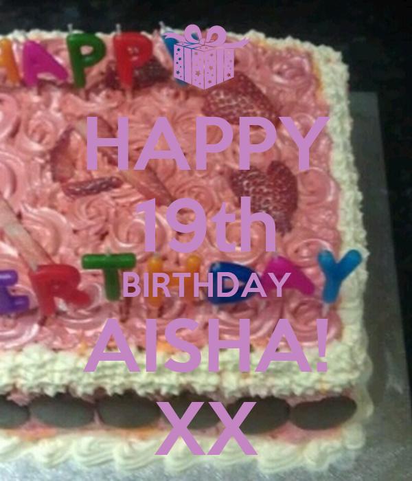 HAPPY 19th BIRTHDAY AISHA! XX