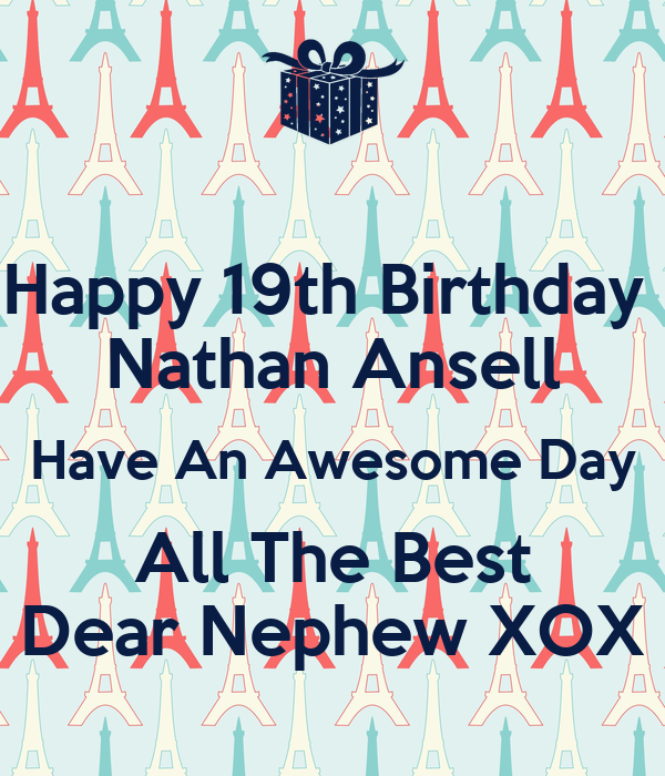 Happy 19th Birthday Nathan Ansell Have An Awesome Day All