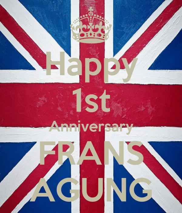 Happy 1st Anniversary FRANS AGUNG