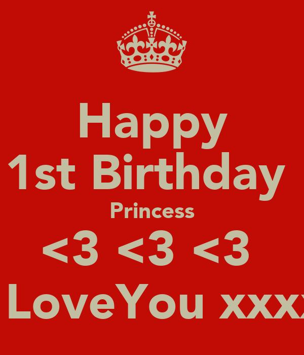 Happy 1st Birthday  Princess <3 <3 <3  I LoveYou xxxx