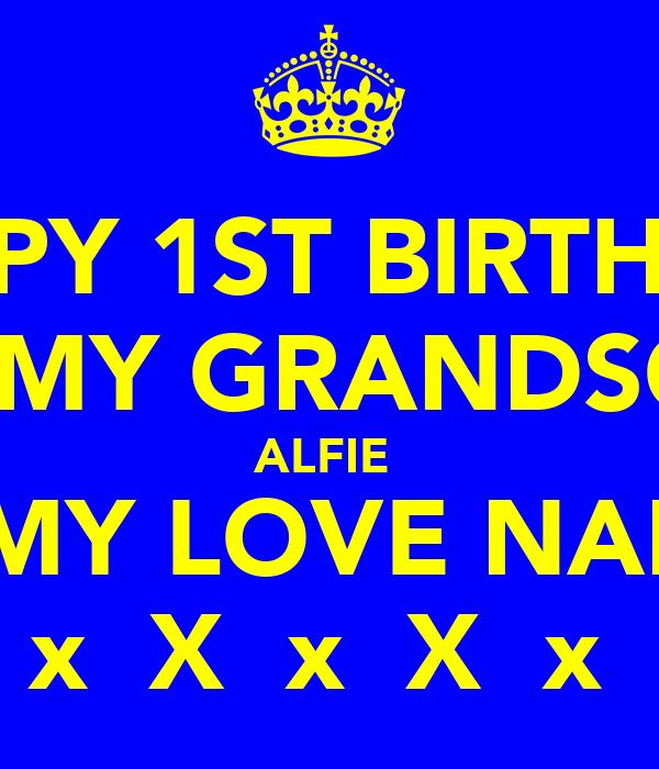 HAPPY 1ST BIRTHDAY TO MY GRANDSON  ALFIE  ALL MY LOVE NANNY  X  x  X  x  X  x  X