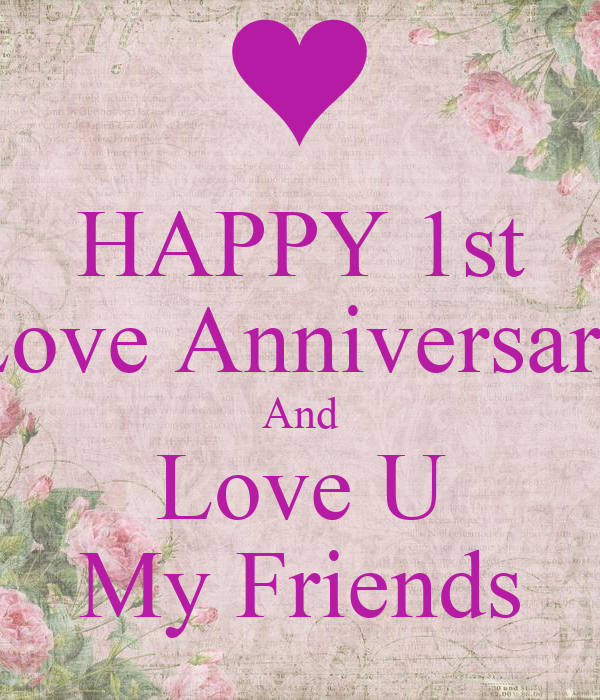Happy st love anniversary and u my friends poster
