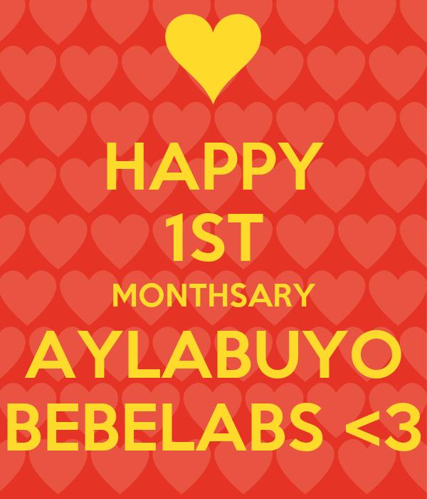 HAPPY 1ST MONTHSARY AYLABUYO BEBELABS <3
