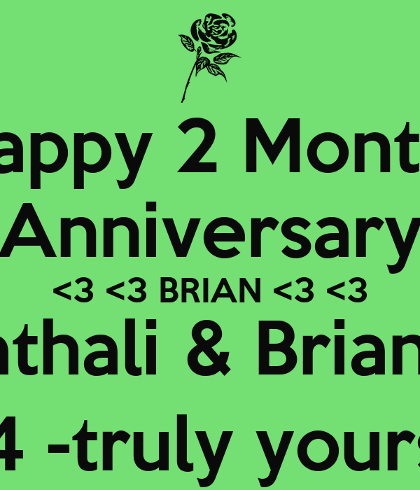 Happy 2 Month  Anniversary <3 <3 BRIAN <3 <3 Nathali & Brian ;* 2*19*14 -truly yours ^*^