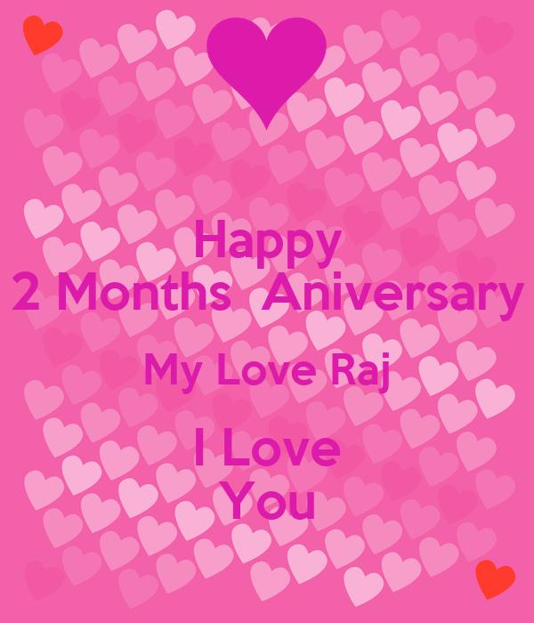 Happy 2 Months  Aniversary My Love Raj I Love You