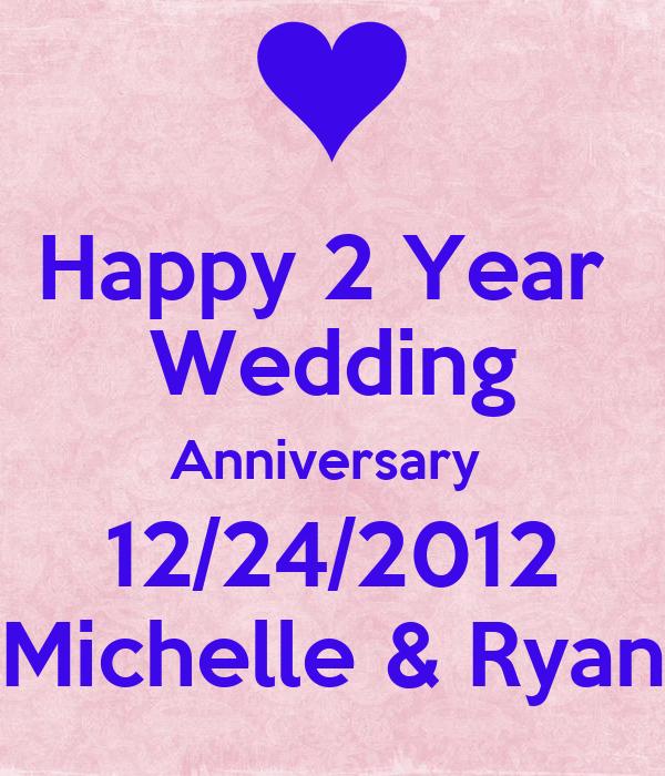 Happy 2 Year Wedding Anniversary 12 24 2012 Michelle Ryan Poster Michelle Keep Calm O Matic