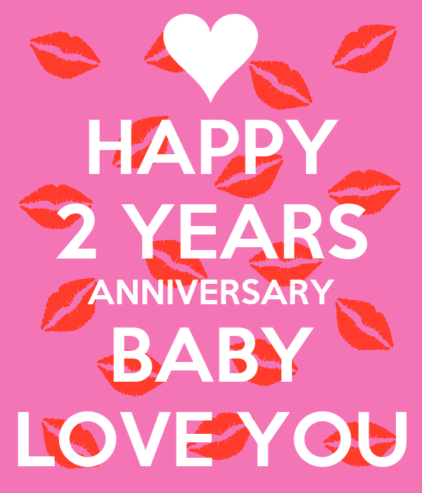 happy 2 years anniversary baby love you poster kavz keep calm o