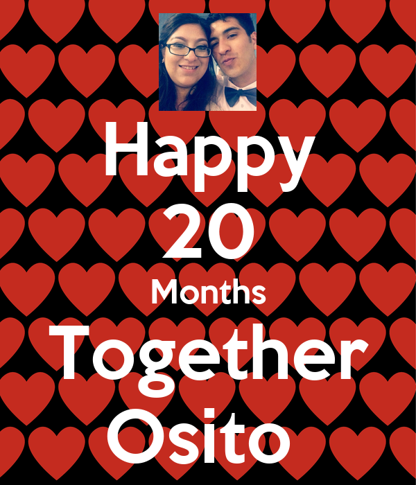 Happy 20 Months Together Osito