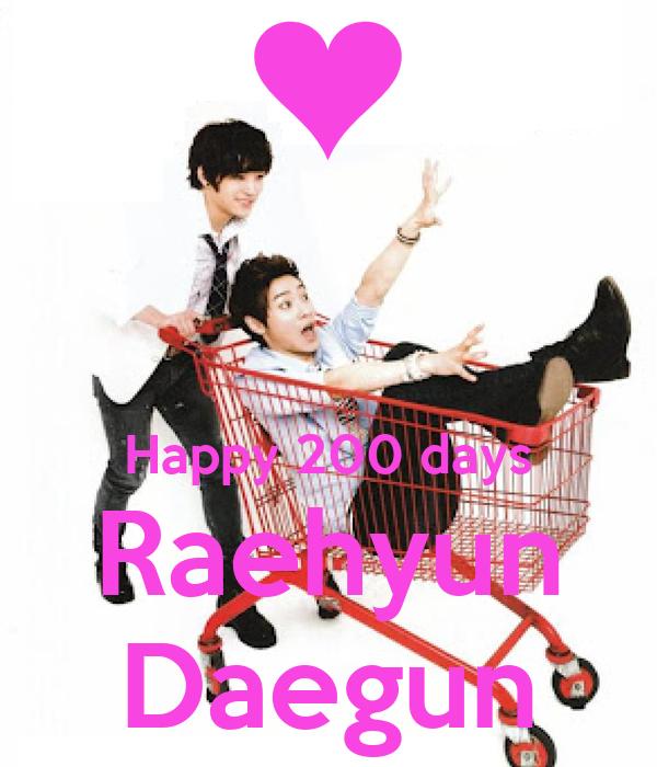 Happy 200 days Raehyun Daegun