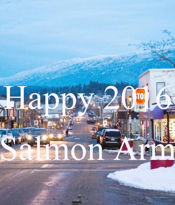 Happy 2016  Salmon Arm