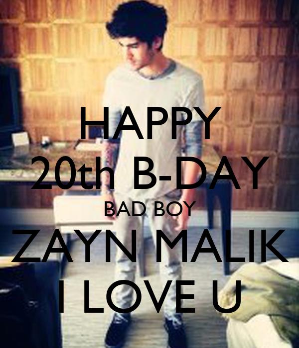 HAPPY 20th B-DAY BAD BOY ZAYN MALIK I LOVE U