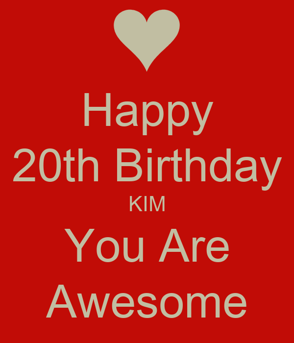 Happy 20th Birthday KIM You Are Awesome