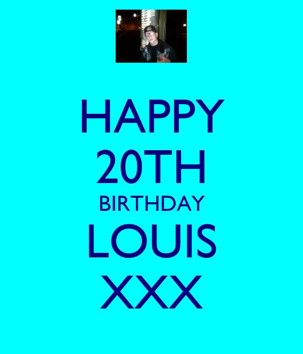 HAPPY 20TH BIRTHDAY LOUIS XXX