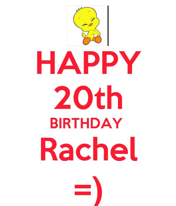 HAPPY 20th BIRTHDAY  Rachel =)